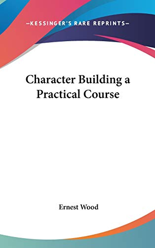 9781432602284: Character Building a Practical Course
