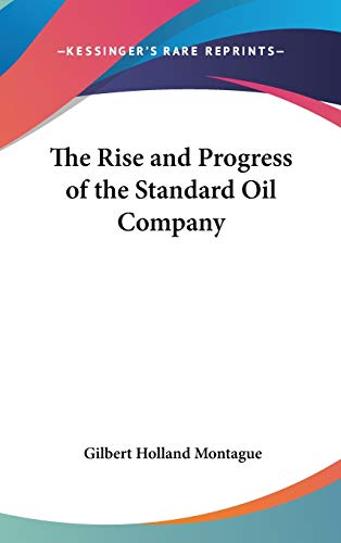 9781432603038: The Rise and Progress of the Standard Oil Company