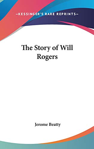 9781432603045: The Story of Will Rogers