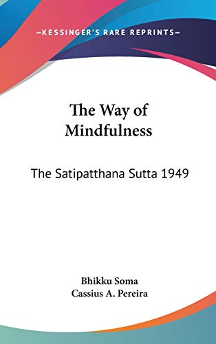 9781432603557: The Way of Mindfulness: The Satipatthana Sutta 1949