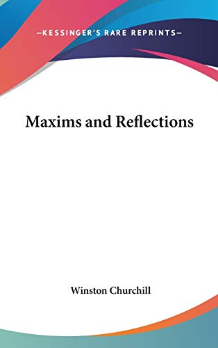 9781432603816: Maxims and Reflections