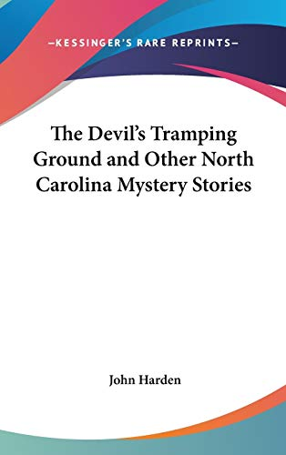 9781432603908: The Devil's Tramping Ground and Other North Carolina Mystery Stories
