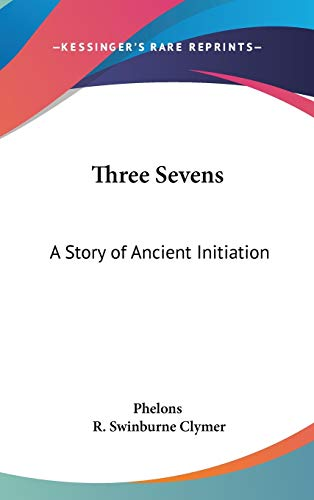 9781432603915: Three Sevens: A Story of Ancient Initiation