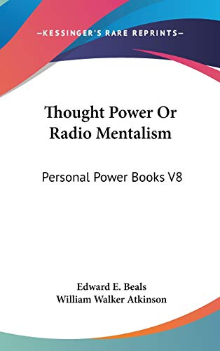 9781432604059: Thought Power Or Radio Mentalism: Personal Power Books V8