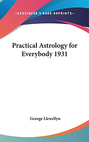 9781432605117: Practical Astrology for Everybody 1931