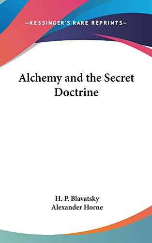 9781432605315: Alchemy and the Secret Doctrine
