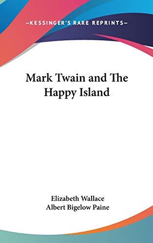 9781432605407: Mark Twain and The Happy Island