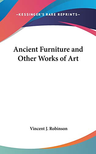 9781432605926: Ancient Furniture and Other Works of Art