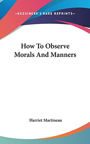 9781432606732: How To Observe Morals And Manners