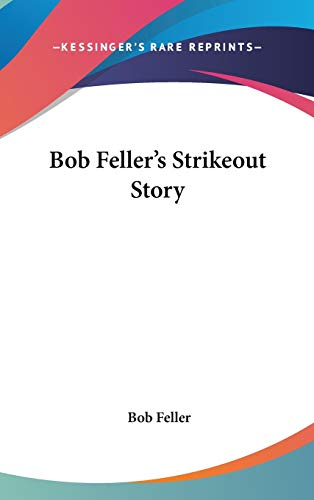 9781432606978: Bob Feller's Strikeout Story