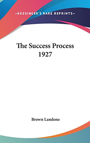 9781432607678: The Success Process 1927