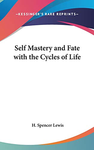 9781432608286: Self Mastery and Fate with the Cycles of Life (Rosicrucian Library)