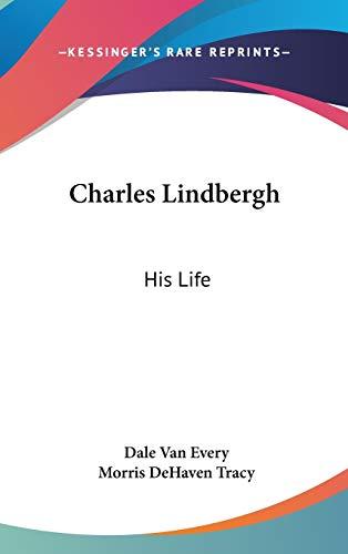 9781432608606: Charles Lindbergh: His Life