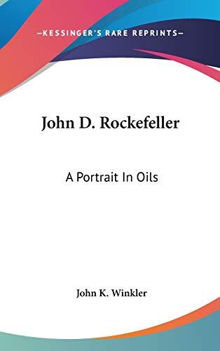 9781432609597: John D. Rockefeller: A Portrait In Oils