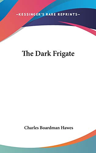 9781432609719: The Dark Frigate