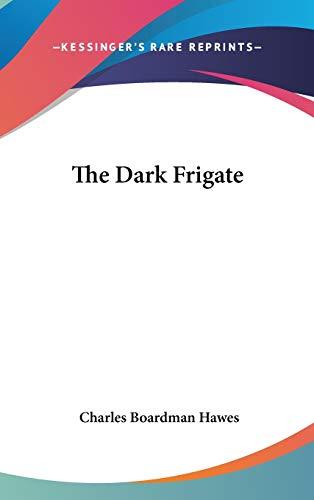 9781432609719: The Dark Frigate