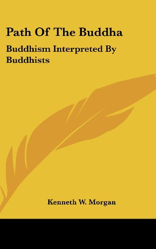 9781432609832: Path Of The Buddha: Buddhism Interpreted By Buddhists