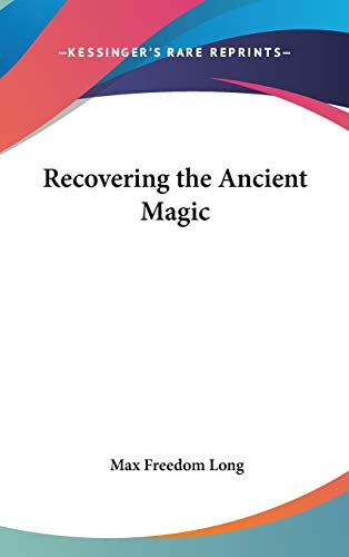 9781432610296: Recovering the Ancient Magic