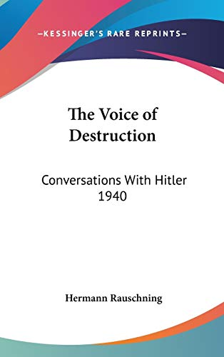 9781432610579: The Voice of Destruction: Conversations With Hitler 1940