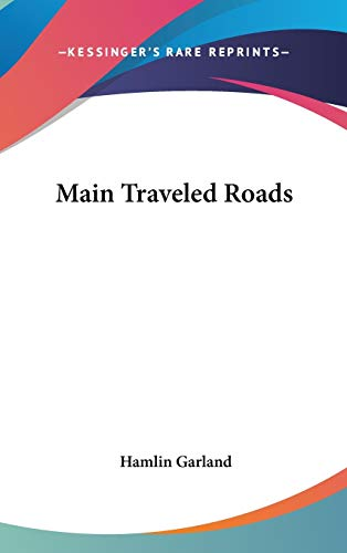 9781432611736: Main Traveled Roads
