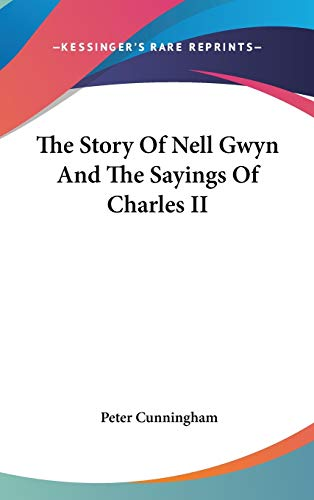 9781432611934: The Story Of Nell Gwyn And The Sayings Of Charles II