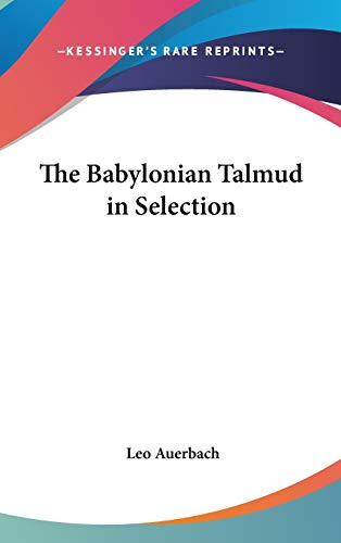 9781432611958: The Babylonian Talmud in Selection