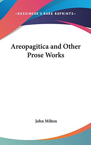 9781432612405: Areopagitica and Other Prose Works