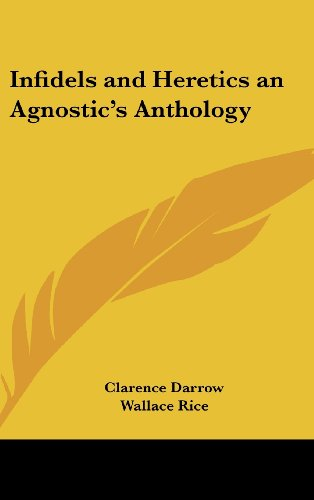 9781432612498: Infidels and Heretics an Agnostic's Anthology