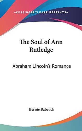 9781432612542: The Soul of Ann Rutledge: Abraham Lincoln's Romance