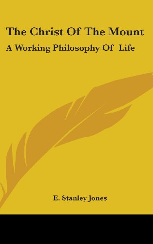 9781432612702: The Christ Of The Mount: A Working Philosophy Of Life