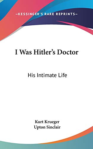 9781432613228: I Was Hitler's Doctor: His Intimate Life