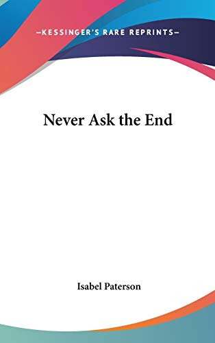 9781432614294: Never Ask the End