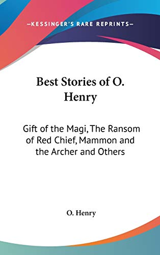 9781432614379: Best Stories of O. Henry: Gift of the Magi, The Ransom of Red Chief, Mammon and the Archer and Others