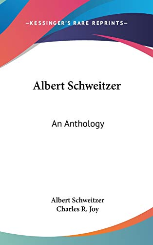 9781432615437: Albert Schweitzer: An Anthology