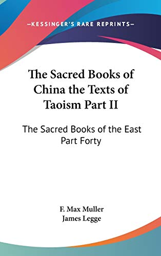 9781432615512: The Sacred Books of China the Texts of Taoism Part II: The Sacred Books of the East Part Forty