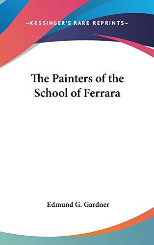 9781432615666: The Painters of the School of Ferrara