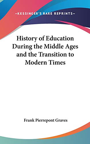 9781432616076: History of Education During the Middle Ages and the Transition to Modern Times