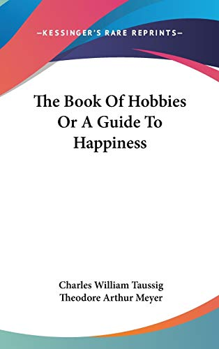 9781432616113: The Book Of Hobbies Or A Guide To Happiness