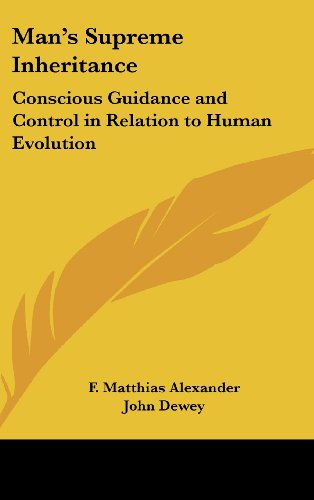 9781432616267: Man's Supreme Inheritance: Conscious Guidance and Control in Relation to Human Evolution