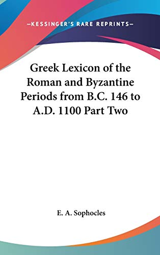 9781432616274: Greek Lexicon of the Roman and Byzantine Periods from B.C. 146 to A.D. 1100 Part Two