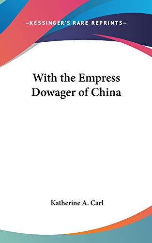 9781432616588: With the Empress Dowager of China