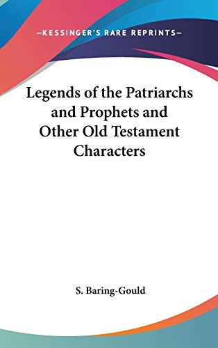 9781432616939: Legends of the Patriarchs and Prophets and Other Old Testament Characters