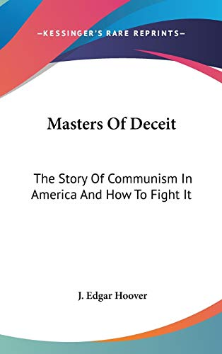 9781432617462: Masters Of Deceit: The Story Of Communism In America And How To Fight It