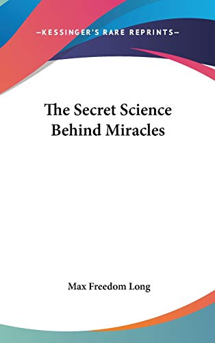 9781432618025: The Secret Science Behind Miracles