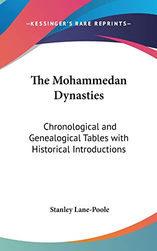 9781432618285: The Mohammedan Dynasties: Chronological and Genealogical Tables with Historical Introductions