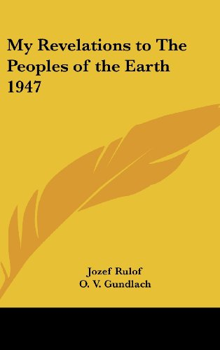 9781432618674: My Revelations to The Peoples of the Earth 1947