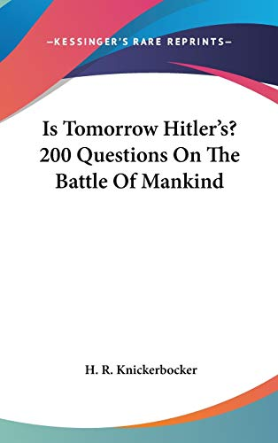 9781432618872: Is Tomorrow Hitler's? 200 Questions On The Battle Of Mankind