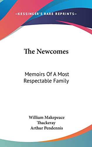 9781432618940: The Newcomes: Memoirs Of A Most Respectable Family