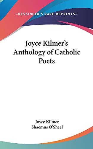 9781432619343: Joyce Kilmer's Anthology of Catholic Poets