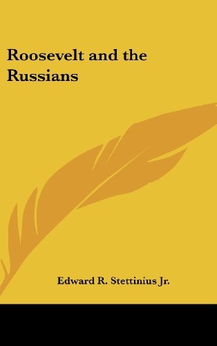 9781432619404: Roosevelt and the Russians